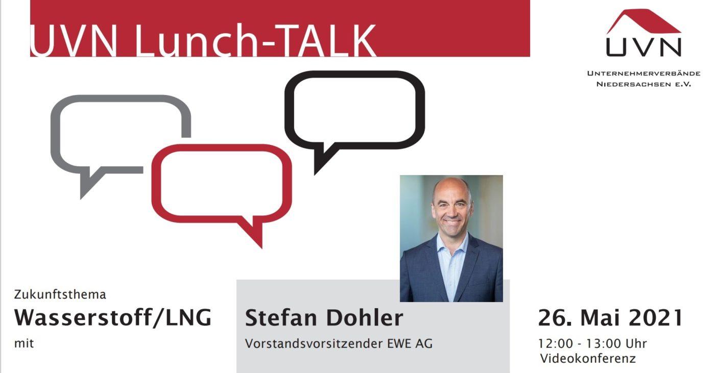 UVN Lunch-Talk mit Stefan Dohler, Vorstandsvorsitzender EWE AG